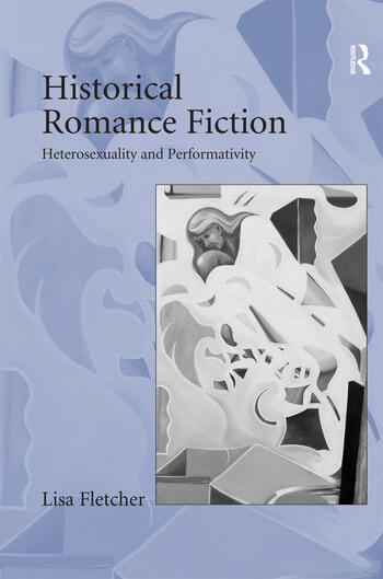 Historical Romance Fiction Heterosexuality and Performativity book cover