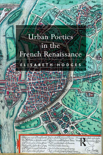 Urban Poetics in the French Renaissance book cover