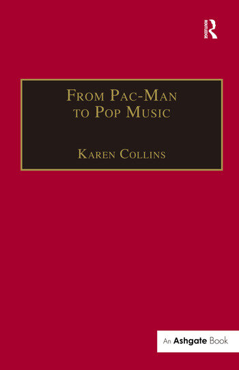 From Pac-Man to Pop Music Interactive Audio in Games and New Media book cover