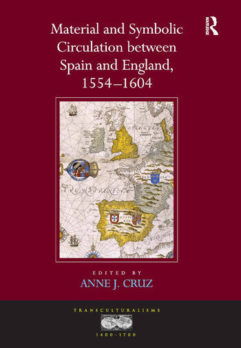 Material and Symbolic Circulation between Spain and England, 1554–1604 book cover