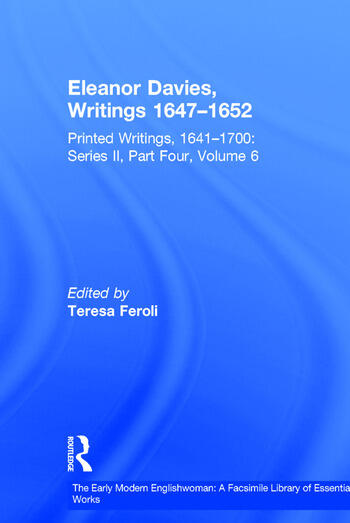 Eleanor Davies, Writings 1647–1652 Printed Writings, 1641–1700: Series II, Part Four, Volume 6 book cover