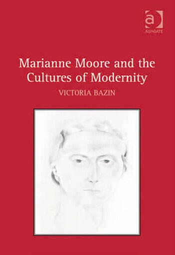 Marianne Moore and the Cultures of Modernity book cover
