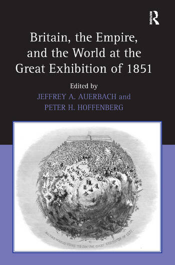 Britain, the Empire, and the World at the Great Exhibition of 1851 book cover