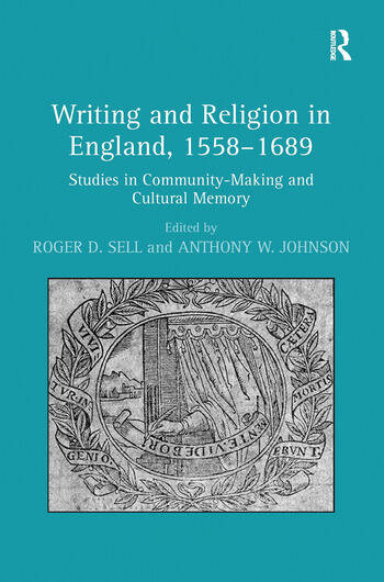 Writing and Religion in England, 1558-1689 Studies in Community-Making and Cultural Memory book cover