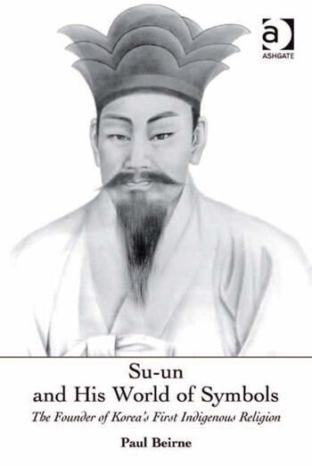 Su-un and His World of Symbols The Founder of Korea's First Indigenous Religion book cover