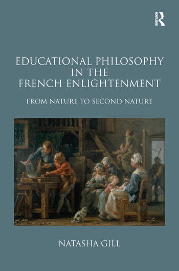 Educational Philosophy in the French Enlightenment From Nature to Second Nature book cover