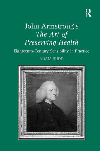 John Armstrong's The Art of Preserving Health Eighteenth-Century Sensibility in Practice book cover