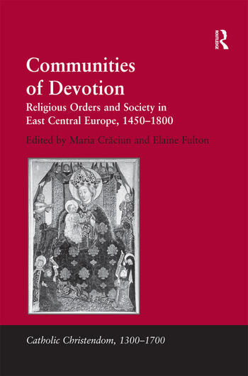 Communities of Devotion Religious Orders and Society in East Central Europe, 1450–1800 book cover