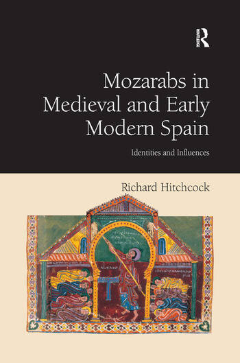 Mozarabs in Medieval and Early Modern Spain Identities and Influences book cover