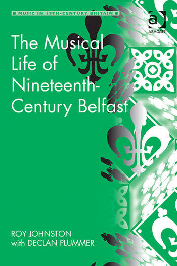 The Musical Life of Nineteenth-Century Belfast book cover