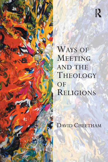 Ways of Meeting and the Theology of Religions: 1st Edition