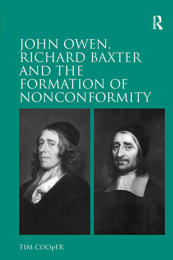 John Owen, Richard Baxter and the Formation of Nonconformity book cover