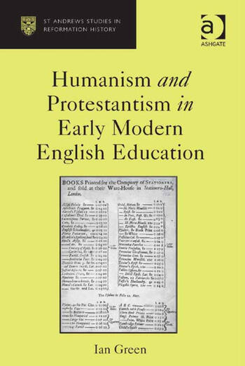 Humanism and Protestantism in Early Modern English Education book cover