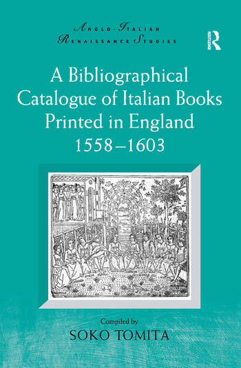 A Bibliographical Catalogue of Italian Books Printed in England 1558–1603 book cover