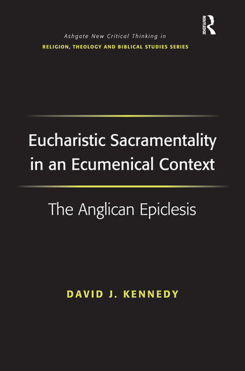 Eucharistic Sacramentality in an Ecumenical Context The Anglican Epiclesis book cover
