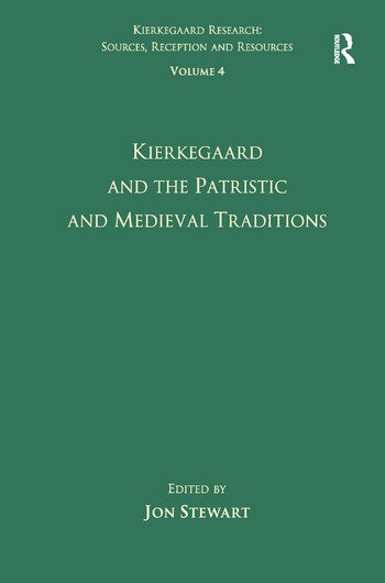 Volume 4: Kierkegaard and the Patristic and Medieval Traditions book cover
