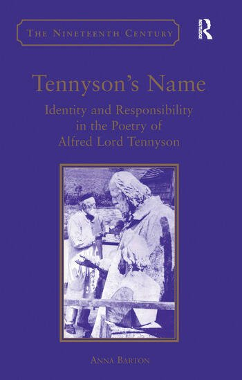 Tennyson's Name Identity and Responsibility in the Poetry of Alfred Lord Tennyson book cover