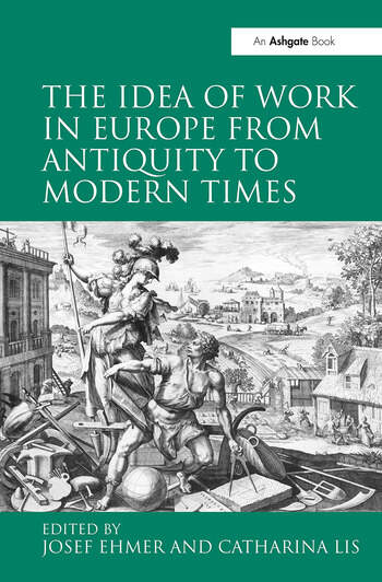 The Idea of Work in Europe from Antiquity to Modern Times book cover