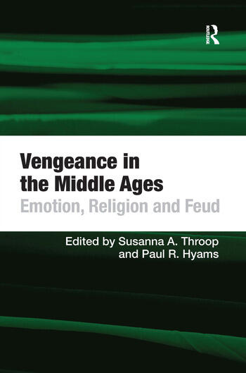 Vengeance in the Middle Ages Emotion, Religion and Feud book cover