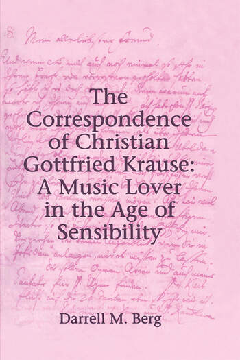 The Correspondence of Christian Gottfried Krause: A Music Lover in the Age of Sensibility book cover