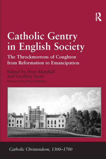Catholic Gentry in English Society The Throckmortons of Coughton from Reformation to Emancipation book cover