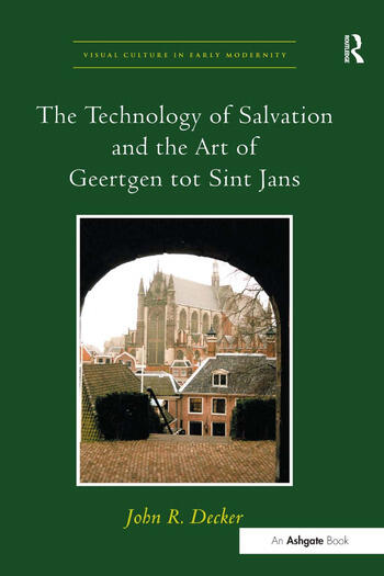 The Technology of Salvation and the Art of Geertgen tot Sint Jans book cover