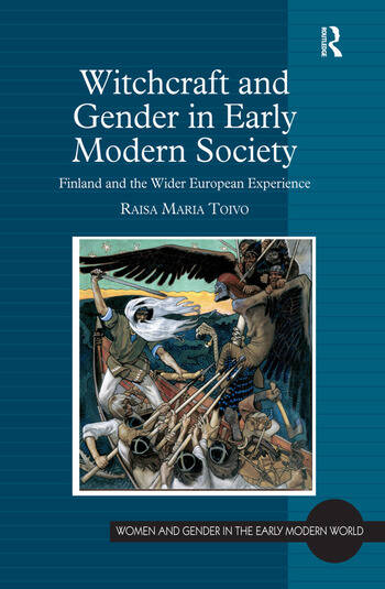 Witchcraft and Gender in Early Modern Society Finland and the Wider European Experience book cover