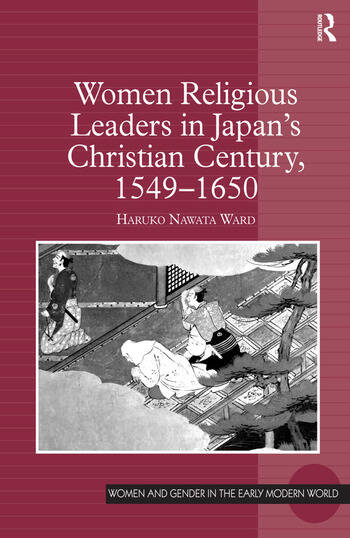 Women Religious Leaders in Japan's Christian Century, 1549-1650 book cover