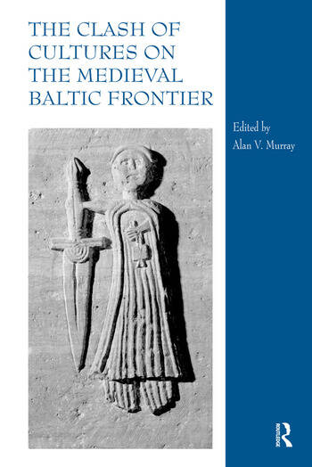 The Clash of Cultures on the Medieval Baltic Frontier book cover