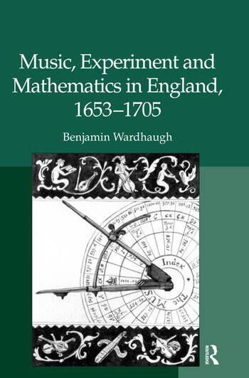 Music, Experiment and Mathematics in England, 1653–1705 book cover