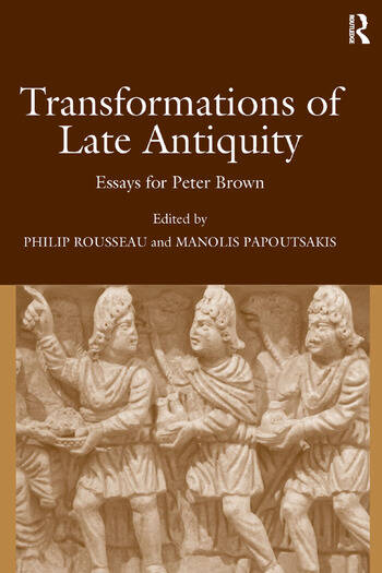 transformations of late antiquity essays for peter brown transformations of late antiquity essays for peter brown hardback routledge