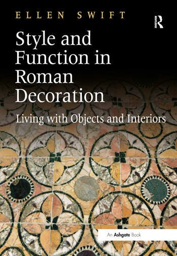 Style and Function in Roman Decoration Living with Objects and Interiors book cover