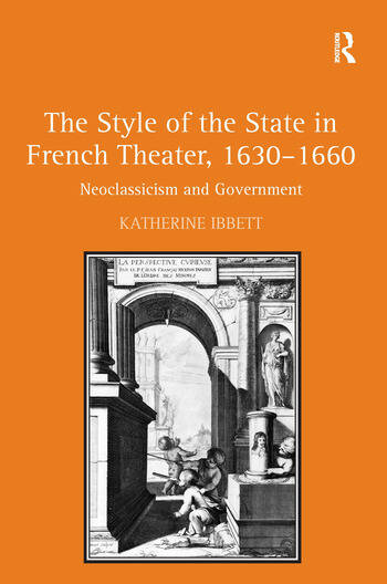 The Style of the State in French Theater, 1630–1660 Neoclassicism and Government book cover