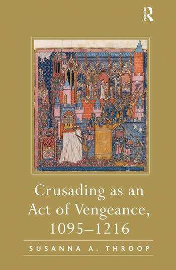 Crusading as an Act of Vengeance, 1095–1216 book cover