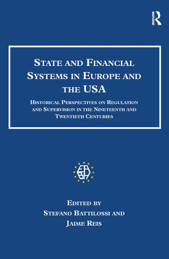 State and Financial Systems in Europe and the USA Historical Perspectives on Regulation and Supervision in the Nineteenth and Twentieth Centuries book cover