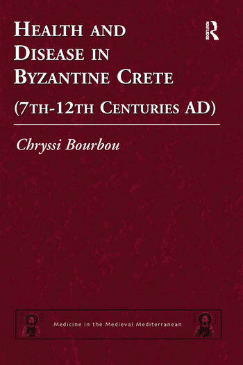 Health and Disease in Byzantine Crete (7th–12th centuries AD) book cover