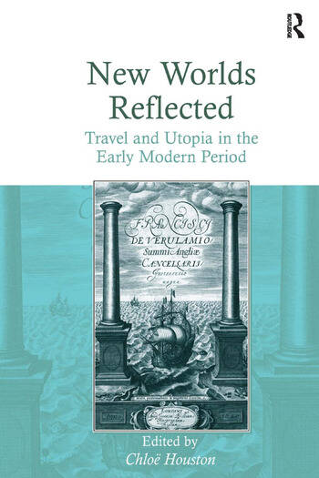 New Worlds Reflected Travel and Utopia in the Early Modern Period book cover