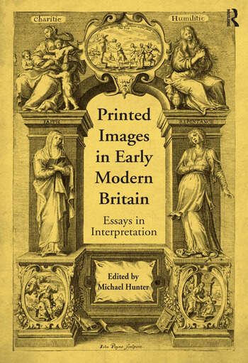 Printed Images in Early Modern Britain Essays in Interpretation book cover