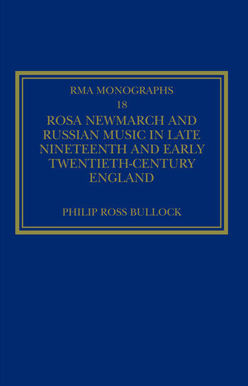 Rosa Newmarch and Russian Music in Late Nineteenth and Early Twentieth-Century England book cover
