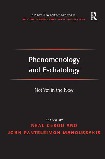 Phenomenology and Eschatology Not Yet in the Now book cover