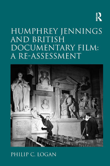 Humphrey Jennings and British Documentary Film: A Re-assessment book cover