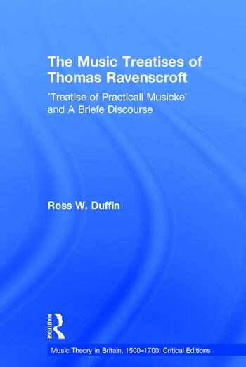 The Music Treatises of Thomas Ravenscroft 'Treatise of Practicall Musicke' and A Briefe Discourse book cover