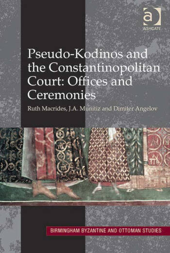 Pseudo-Kodinos and the Constantinopolitan Court: Offices and Ceremonies book cover