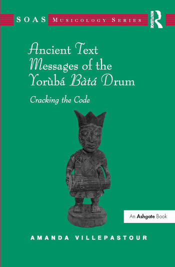 Ancient Text Messages of the Yoruba Bata Drum Cracking the Code book cover