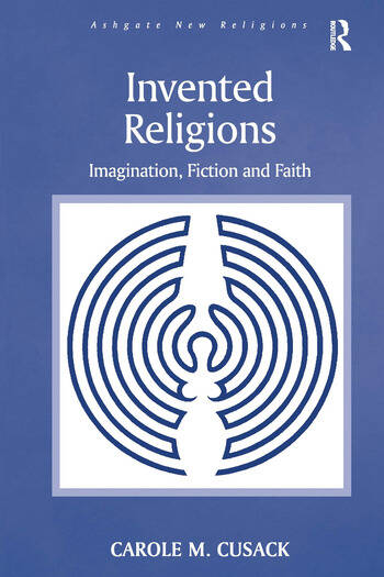 Invented Religions Imagination, Fiction and Faith book cover