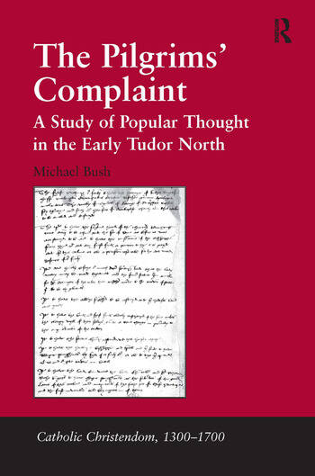 The Pilgrims' Complaint A Study of Popular Thought in the Early Tudor North book cover