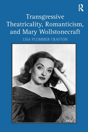 Transgressive Theatricality, Romanticism, and Mary Wollstonecraft book cover