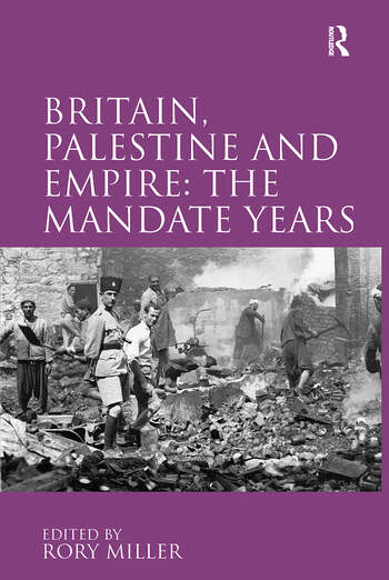 Britain, Palestine and Empire: The Mandate Years book cover