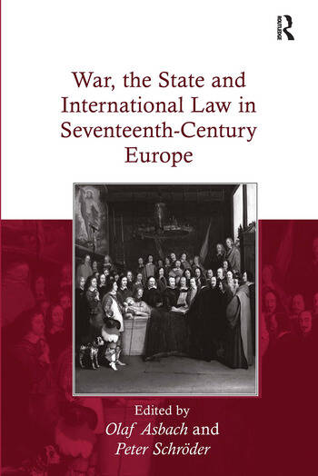 War, the State and International Law in Seventeenth-Century Europe book cover