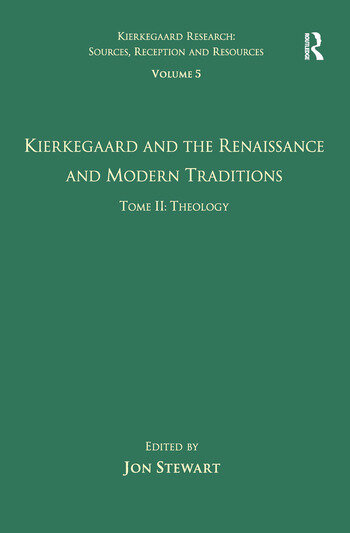 Volume 5, Tome II: Kierkegaard and the Renaissance and Modern Traditions - Theology book cover